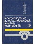 Tehergépkocsi- és autóbusz-főegységek felújítási technológiája