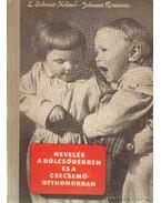 Nevelés a bölcsődékben és a csecsemőotthonokban
