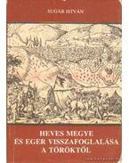 Heves megye és Eger visszafoglalása a töröktől
