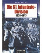 Die 61. Infanterie-Division 1939-1945