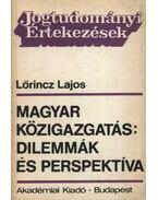 Magyar közigazgatás dilemmák és perspektíva