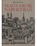 Magyarok Nápolyban - Bellér Béla