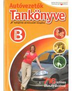 Autóvezetők tankönyve B kategóriás járművezetői vizsgához 2006
