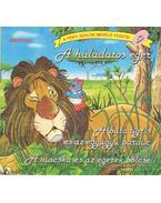 A háládatos egér - A buta tigris és az együgyű párduc - A macska és az egerek bölcse