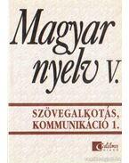 Magyar nyelv V. - Szövegalkotás kommunikáció 1.