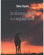 Az elveszett erdőről és a megtalált időről - Sáry Gyula