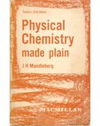Physical Chemistry Made Plain