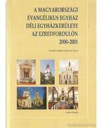 A magyarországi evangélikus egyház déli egyházkerülete az ezredfordulón 2000.2001