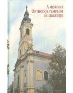 A Miskolci Orthodox templom és sírkertje