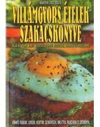 Villámgyors ételek szakácskönyve - Bártfai Laci bácsi