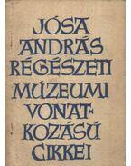 Jósa András régészeti múzeumi vonatkozású cikkei