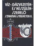 Víz, gázvezeték és készülékszerelő szakmai ismeretek II.