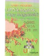 UFO-k legyünk, vagy magyarok?