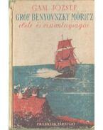 Gróf Benyovszky Móricz élete és viszontagságai