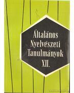 Általános nyelvészeti tanulmányok XII.