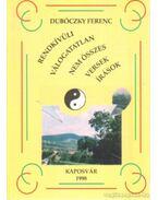 Rendkívüli válogatlan nem összes versek írások (dedikált) - Dubóczky Ferenc