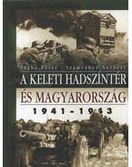 A keleti hadszíntér és Magyarország