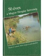 50 éves a Magyar Horgász Szövetség
