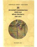 25 kecskeméti numizmatikai hírös nap rövid története 1987-2011