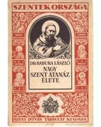 Nagy Szent Atanáz élete - Dr. Babura László
