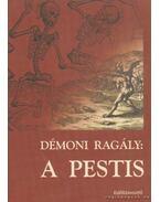 Démoni ragány: A pestis