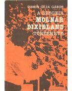 A szegedi Molnár Dixieland története (dedikált)