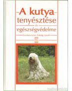 A kutya tenyésztése és egészségvédelme