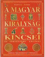 A magyar királyság kincsei és történelmi emlékei