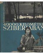 40000 kilométer Szibériában