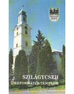 Szilágycseh - Református Templom