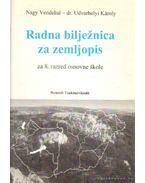 Radna biljeznica za zemljopis - Nagy Vendelné, Udvarhelyi Károly
