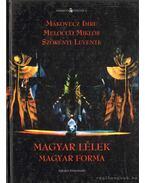 Magyar lélek magyar forma