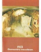 Pécs - Ókeresztény mauzóleum