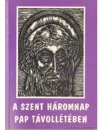A Szent Háromnap pap távollétében