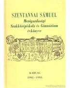 Szentannai Sámuel Mezőgazdasági Szakközépiskola és Gimnázium évkönyve 1992-1993.