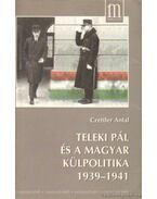 Teleki Pál és a magyar külpolitika 1939-1941