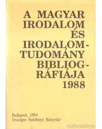 A magyar irodalom és irodalomtudomány bibliográfiája 1988