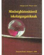 Minőségbiztosításról iskolaigazgatóknak - Mojzes Imre, Talyigás Judit