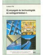 Új anyagok és technológiák az autógyártásban I.