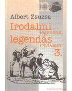 Irodalmi legendák, legendás irodalom 3. - Albert Zsuzsa