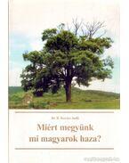 Miért megyünk mi magyarok haza?