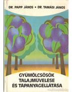 Gyümölcsösök talajműveléde és tápanyagellátása (dedikált)