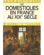 La vie quotidienne des domestiques en France au XIX siécle