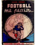 Football, ma Passion!
