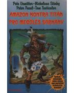 Amazon kontra titán pro megölés sárkány