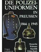 Die Polizei-Uniformen In Preussen 1866-1945