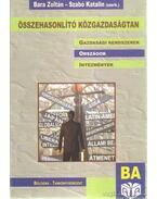 Összehasonlító közgazdaságtan - Bara Zoltán (szerk.), Szabó Katalin