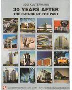 30 years after the future of the past - 30 év múltán a múlt jövője (dedikált)