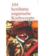 104 berühmte ungarische Kochrezepte