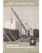 Építőipari anyagmozgató gépek - Makkos Alajos, Neumann László